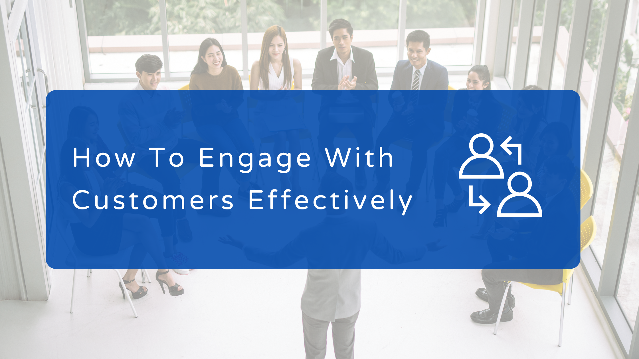 How-To-Enagage-With-Customers-Effectively